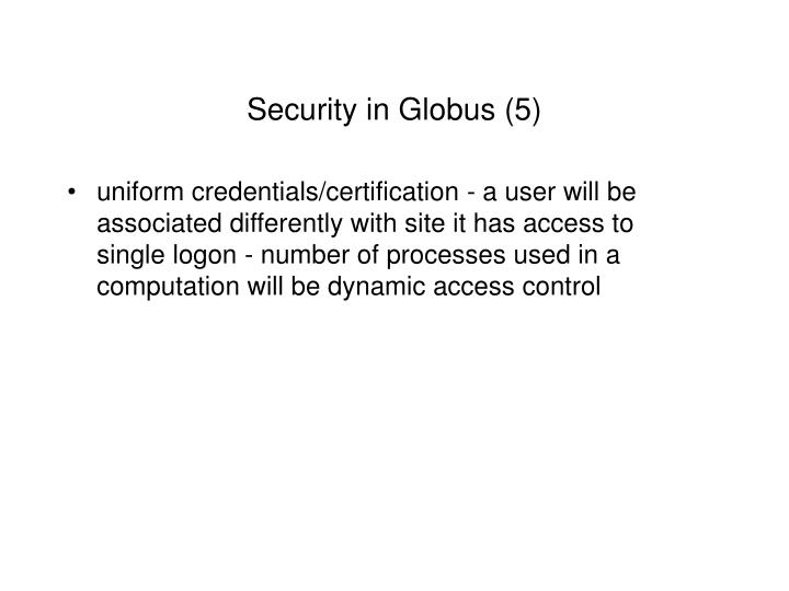 Security in Globus (5)