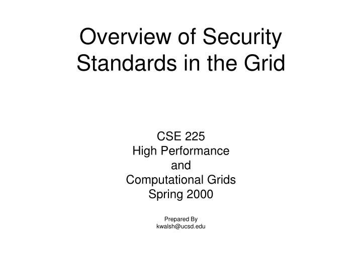 Overview of Security Standards in the Grid