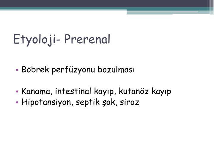 Etyoloji- Prerenal