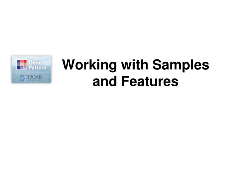 Working with Samples and Features