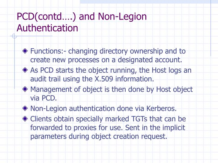 PCD(contd….) and Non-Legion Authentication