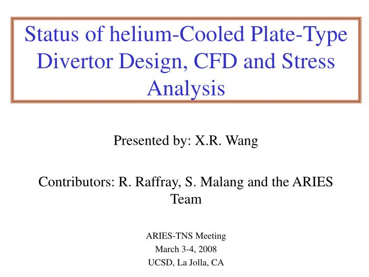 Status of helium-Cooled Plate-Type Divertor Design, CFD and Stress Analysis