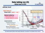 data taking run 3 noise level in dt9