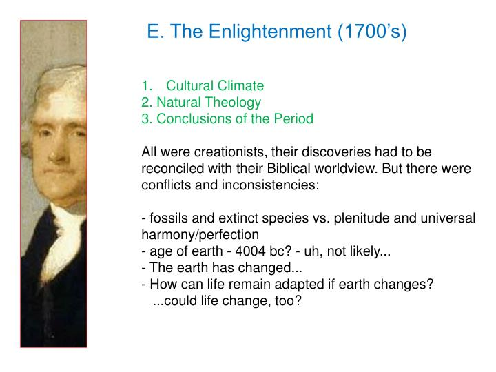 E. The Enlightenment (1700's)
