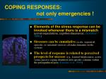 coping responses not only emergencies
