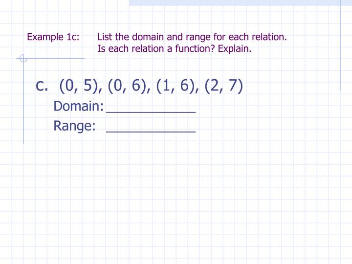 Example 1c: 	List the domain and range for each relation.