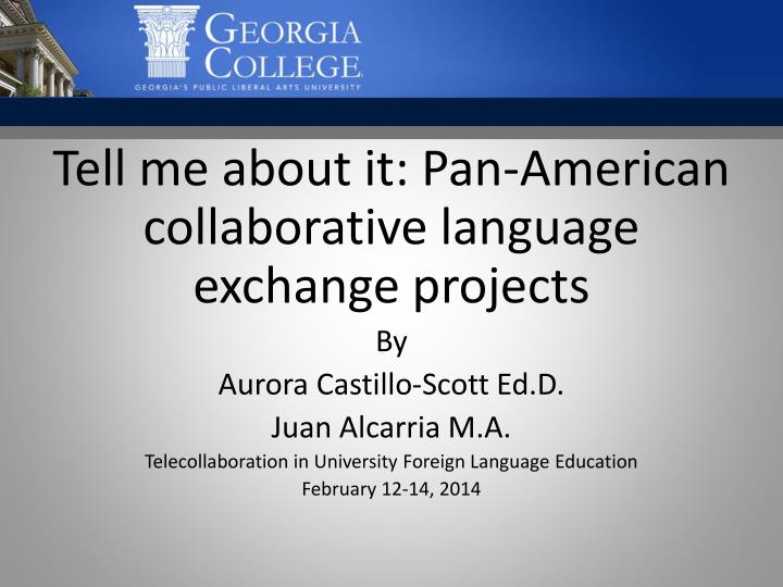 Tell me about it: Pan-American collaborative language exchange projects