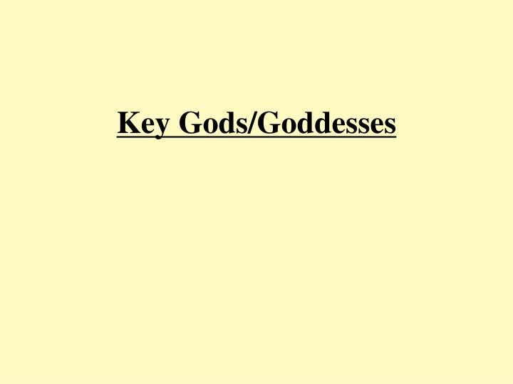 Key gods goddesses