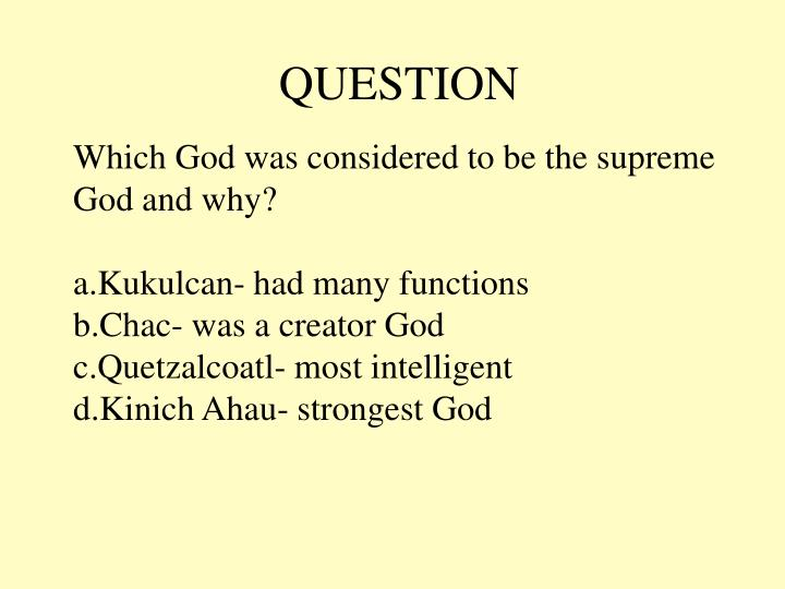 Which God was considered to be the supreme God and why?