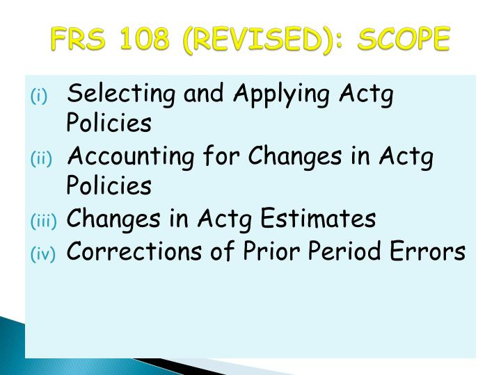 FRS 108 (REVISED): SCOPE