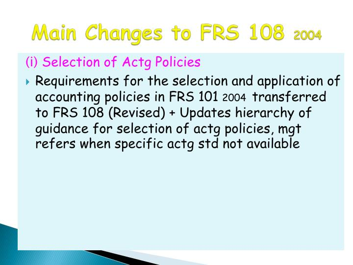 Main Changes to FRS 108