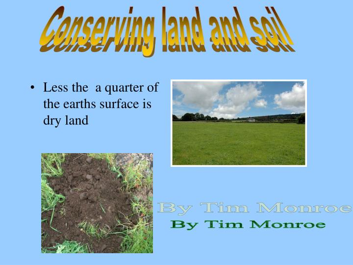 Conserving land and soil