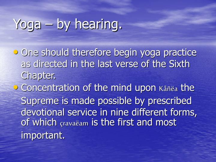 Yoga – by hearing.