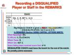 recording a disqualified player or staff in the remarks