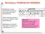 recording a team delay warning