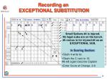 recording an exceptional substitution1