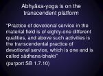 abhy sa yoga is on the transcendent platform