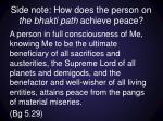 side note how does the person on the bhakti path achieve peace