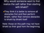 why would someone want to first realize the self rather than starting with bhakti