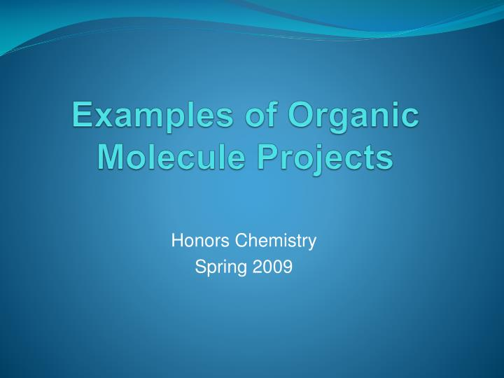 Examples of organic molecule projects