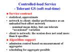 controlled load service tolerant gs soft real time