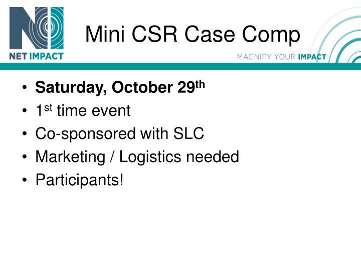 Mini CSR Case Comp