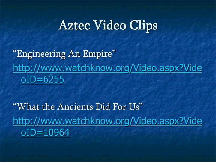 Aztec Video Clips