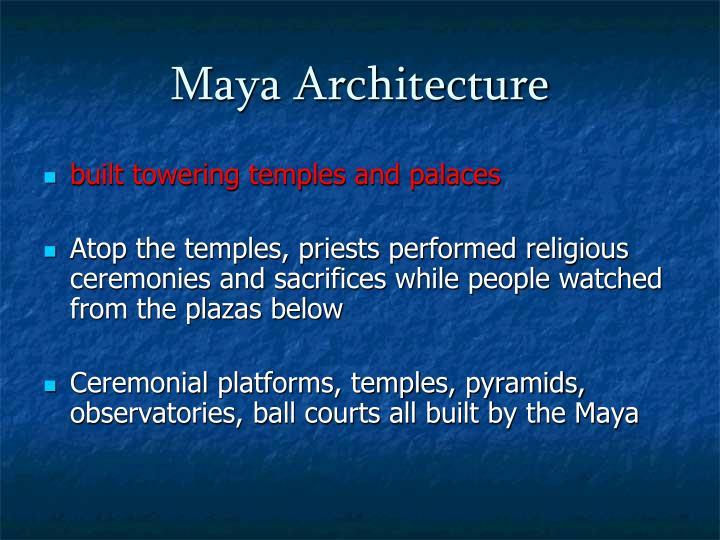 Maya Architecture