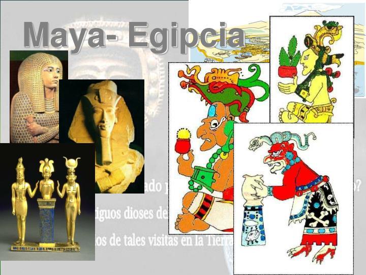 Maya- Egipcia
