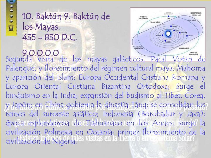 10. Baktún 9. Baktún de los Mayas.