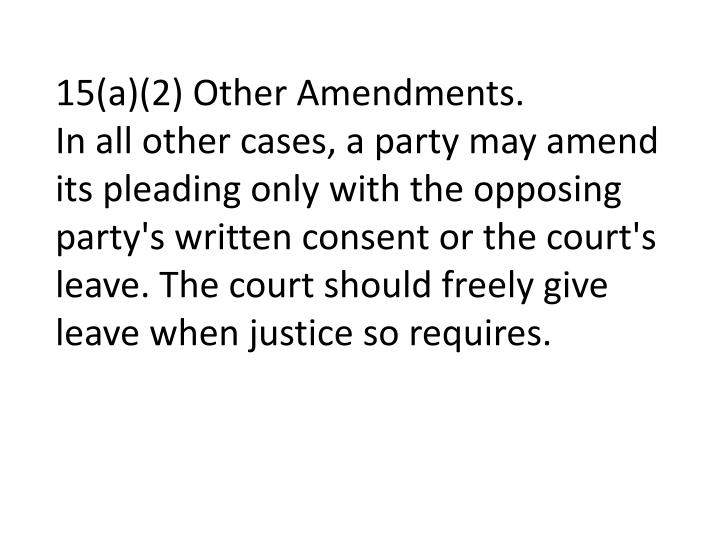 15(a)(2) Other Amendments.