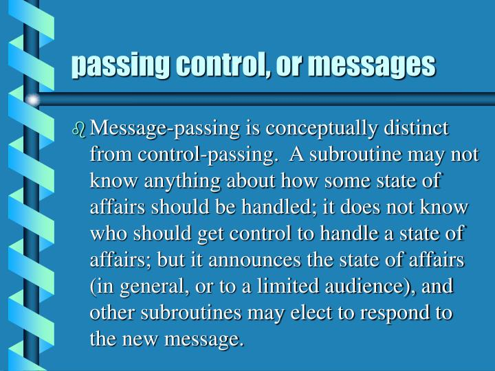 passing control, or messages