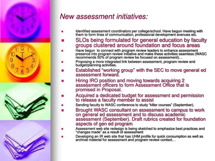 New assessment initiatives: