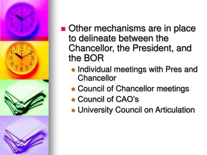 Other mechanisms are in place to delineate between the Chancellor, the President, and the BOR