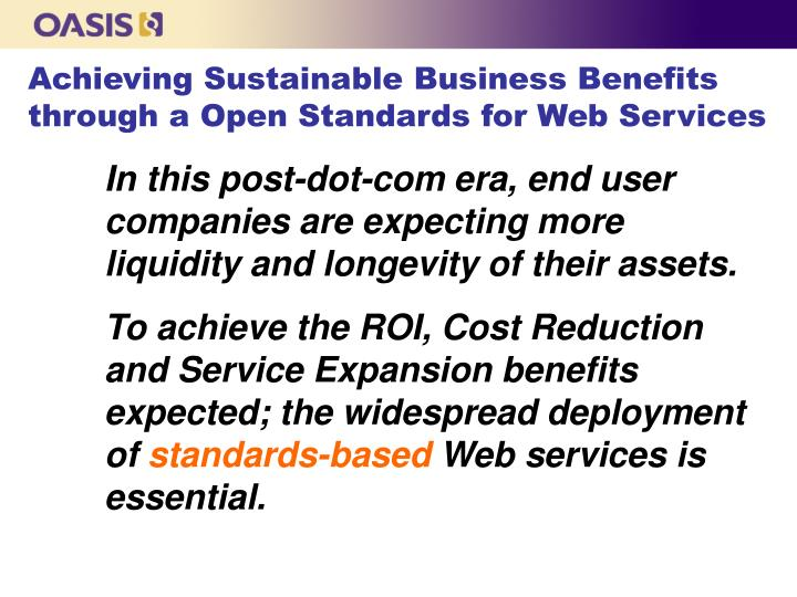 Achieving Sustainable Business Benefits through a Open Standards for Web Services