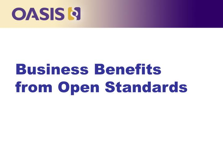 Business Benefits from Open Standards