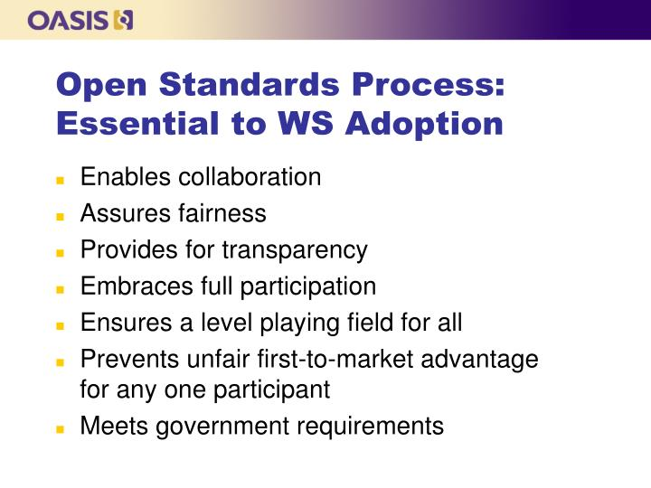 Open Standards Process: Essential to WS Adoption