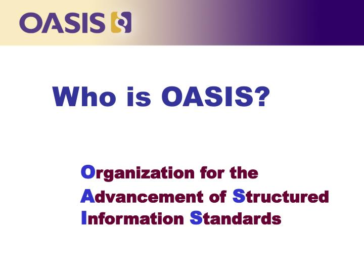 Who is OASIS?