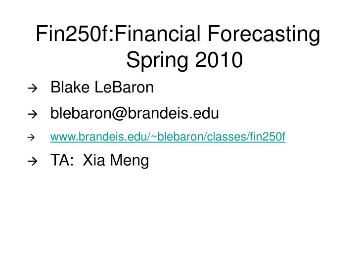 Fin250f financial forecasting spring 2010