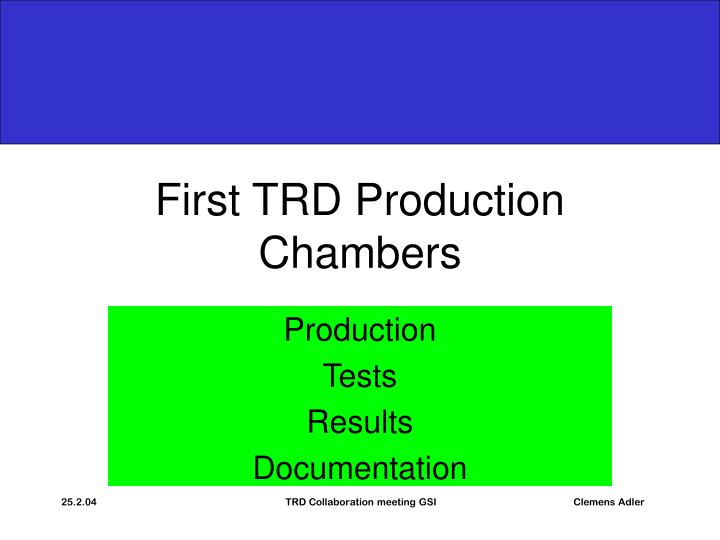 first trd production chambers n.