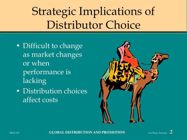 Strategic implications of distributor choice