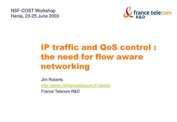 Ip traffic and qos control the need for flow aware networking