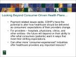 looking beyond consumer driven health plans