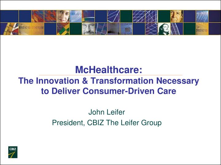mchealthcare the innovation transformation necessary to deliver consumer driven care n.