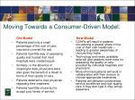 moving towards a consumer driven model