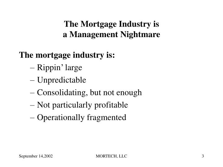 The mortgage industry is a management nightmare