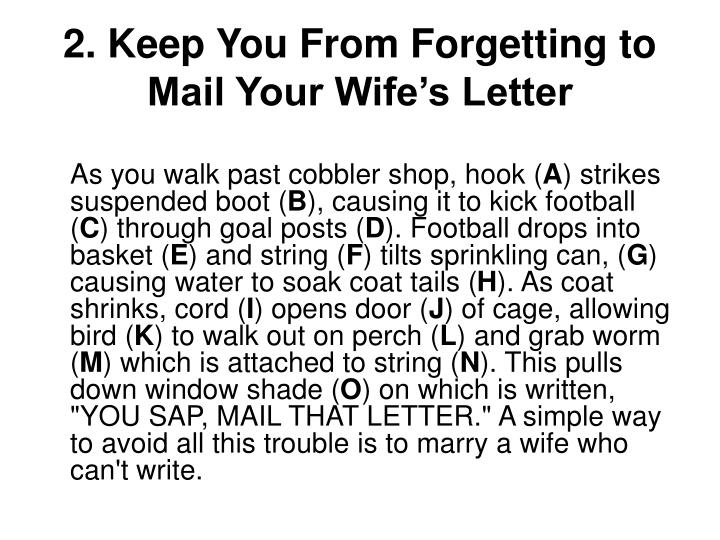 2. Keep You From Forgetting to Mail Your Wife's Letter