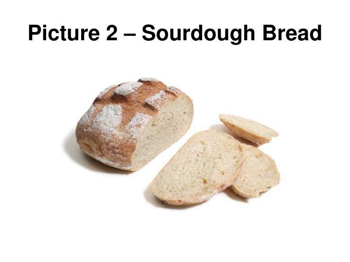 Picture 2 – Sourdough Bread