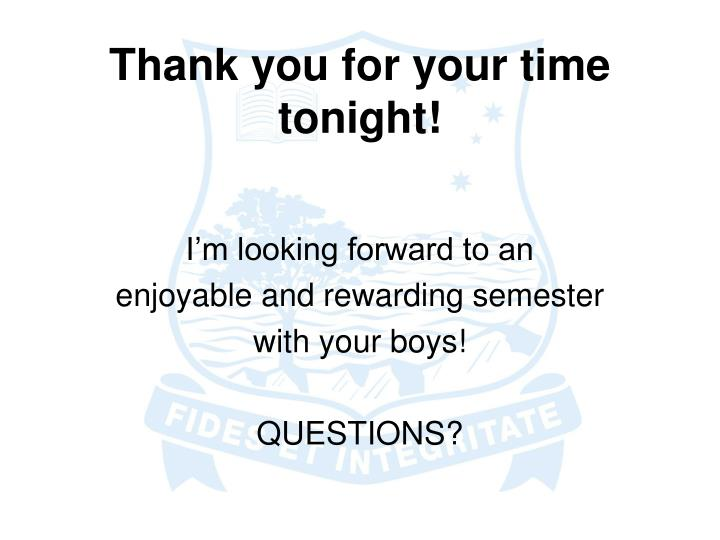 Thank you for your time tonight!