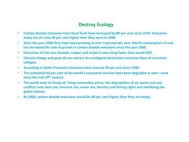 Destroy Ecology